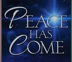 Peace Has Come … Promise Fulfilled!